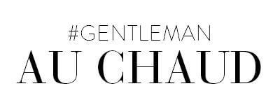 Gentleman au chaud