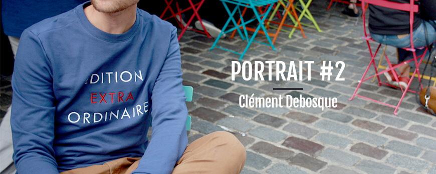 Portrait #2 – L'extraordinaire Clément