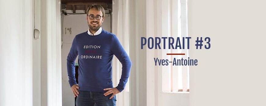 Portrait #3 – L'extraordinaire Yves-Antoine