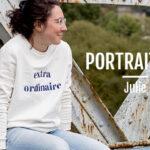 Portrait #5 – L'extraordinaire Julie