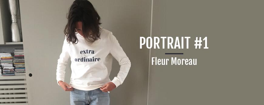 Portrait #1 – L'extraordinaire Fleur