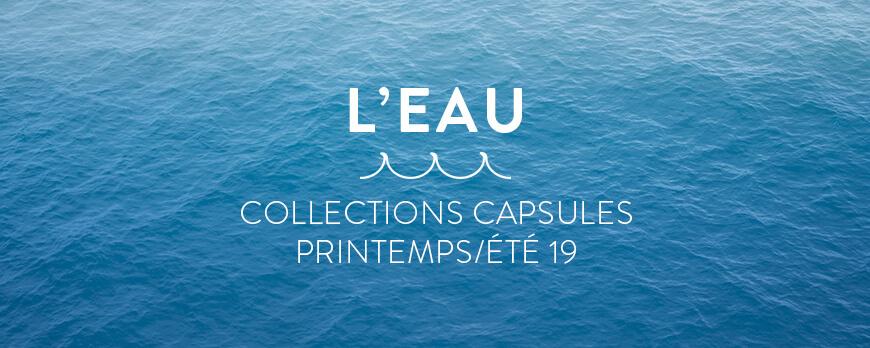 L'eau : le fil bleu de nos collections capsules printemps/été 2019 !
