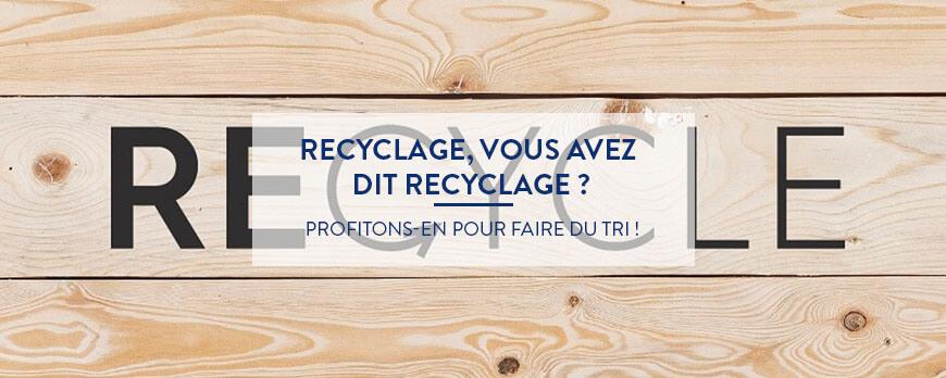 Recyclage, vous avez dit Recyclage ? Profitons-en pour faire du tri !