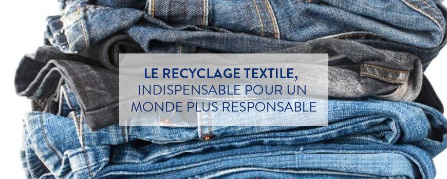 Le recyclage textile, indispensable pour un monde plus responsable