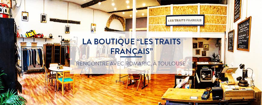 Concept-Store à Toulouse : Les Traits Français