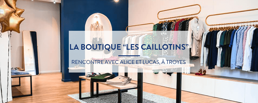 concept-store 100% made in France à Troyes : les caillotins